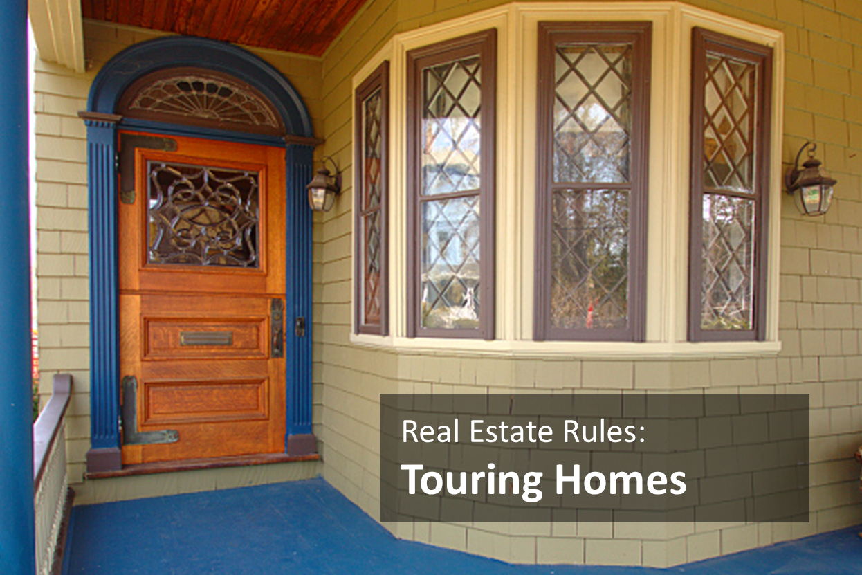 Real Estate Rules - Touring Homes